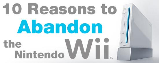 10 Reasons to Abandon Nintendo